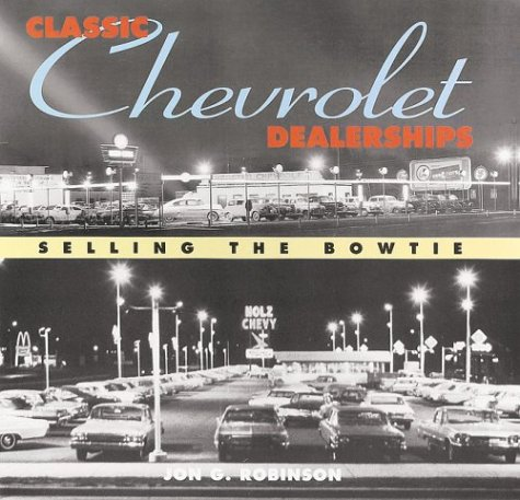 Classic Chevrolet Dealerships: Selling The Bow Tie